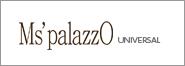 Ms'Palazzo UNIVERSAL